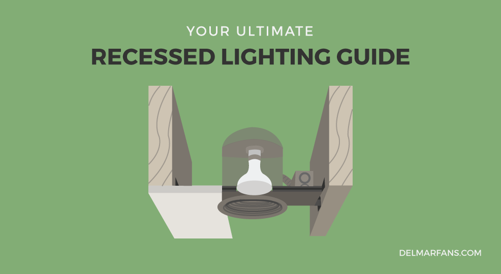 Recessed Lighting Guide : Bright ideas at del mar fans and lighting